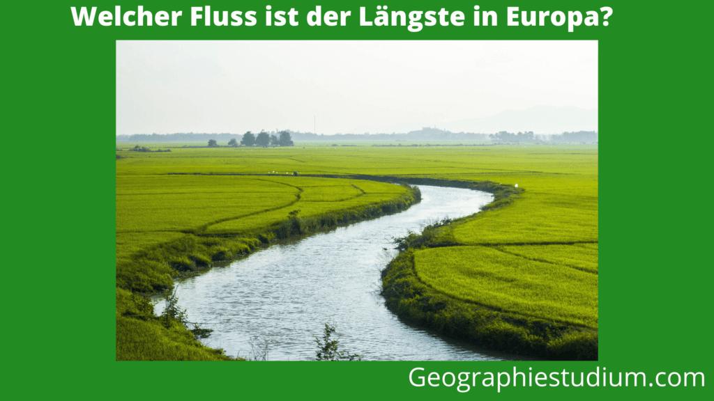 Längster Fluss in Europa